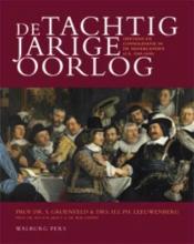 Groenveld, S. / Leeuwenberg, H.L.Ph. / Mout, M. De Tachtigjarige Oorlog