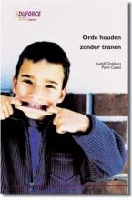 Rudolf  Dreikurs, Pearl  Cassel Orde houden zonder tranen