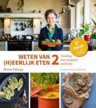 Rineke Dijkinga , Weten van (h)eerlijk eten 2 Voeding, ons vergeten medicijn
