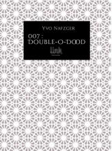 Yvo Nafzger , 007 : Double-O-Dood