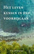 Piet Winkelaar , Het leven kussen in het voorbijgaan