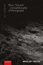 Ali Shobeiri , Place: Towards a Geophilosophy of Photography