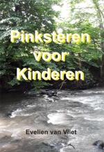 Evelien van Vliet , Pinksteren voor kinderen