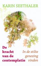 Karin  Seethaler De kracht van de contemplatie