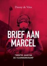Danny de Vries , Brief aan Marcel