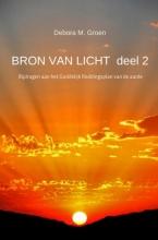 Debora M.  Groen BRON VAN LICHT  deel 2