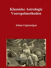 Johan Ligteneigen , Klassieke Astrologie Voorspelmethoden
