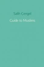 Salih  Çengel Guide to Muslims