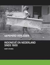 Harm  Stevens Gepeperd verleden. Indi?, Indonesi? en Nederland 1595-2000