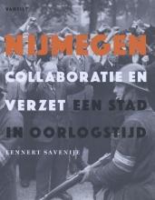 Lennert  Savenije Nijmegen. Collaboratie en verzet
