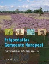 Jan  Neefjes, Hans  Bleumink Erfgoedatlas gemeente Nunspeet - Veluws landschap, historie en bewoners