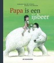 Edward van de Vendel , Papa is een ijsbeer