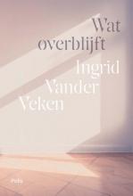 Ingrid Vander Veken , Wat overblijft