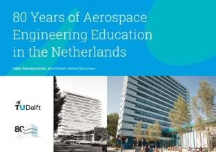 Michiel Schuurman Gillian Saunders-Smits  Joris Melkert, 80 Years of Aerospace Engineering Education in the Netherlands