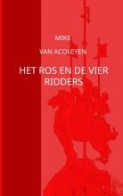 Mike Van Acoleyen , Het ros en de vier ridders