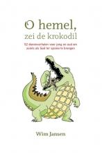 Wim  Jansen Oh hemel, zei de krokodil