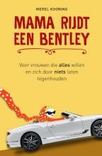 Merel Kooning , Mama rijdt een Bentley