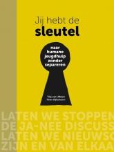 Peter Dijkshoorn Tilly van Uffelen, Jij hebt de sleutel - Naar humane jeugdhulp zonder separeren