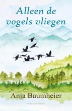 Anja Baumheier , Alleen de vogels vliegen