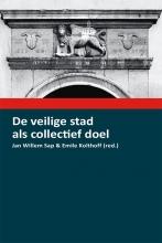 Jan Willem Sap , De veilige stad als collectief doel