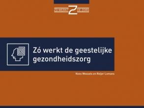 Reijer Lomans Kees Wessels, Zó werkt de geestelijke gezondheidszorg
