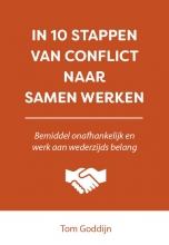 Tom Goddijn , In 10 stappen van conflict naar samen werken