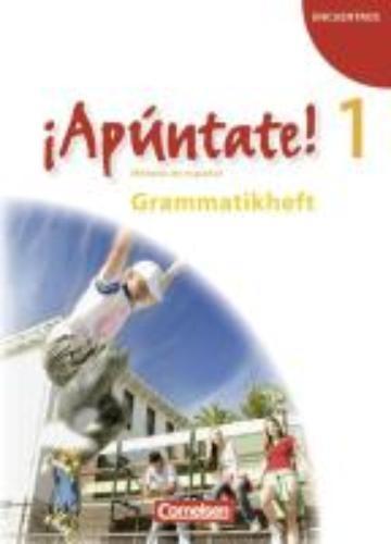 ,¡Apúntate! - Ausgabe 2008 - Band 1 - Grammatikheft