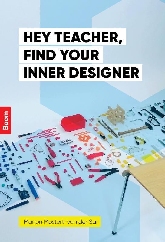 Manon Mostert-van der Sar,Hey teacher, find your inner designer