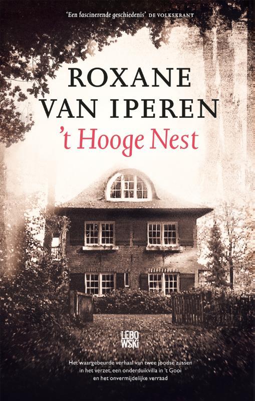 Roxane van Iperen,`t Hooge Nest