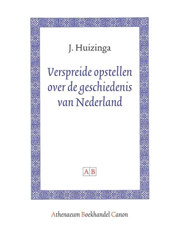 Johan Huizinga,Verspreide opstellen over de geschiedenis van Nederland