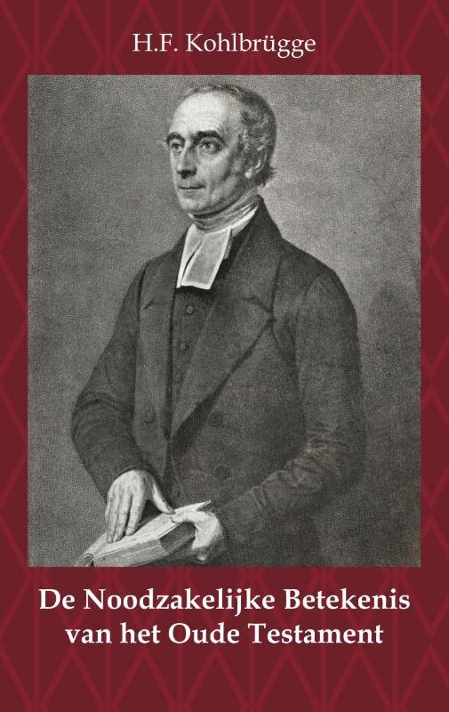 H.F. Kohlbrügge,De Noodzakelijke Betekenis van het Oude Testament