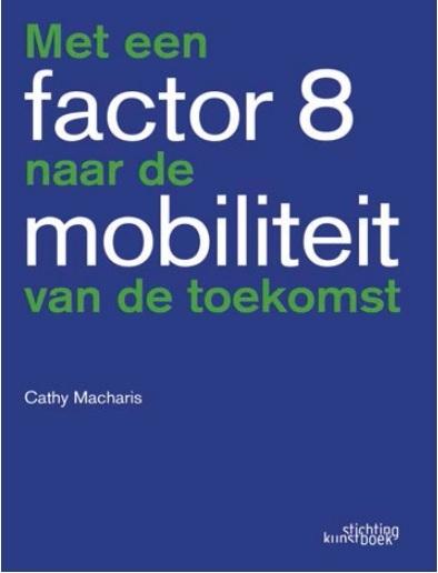 Cathy Macharis,Met een factor 8 naar de mobiliteit van de toekomst