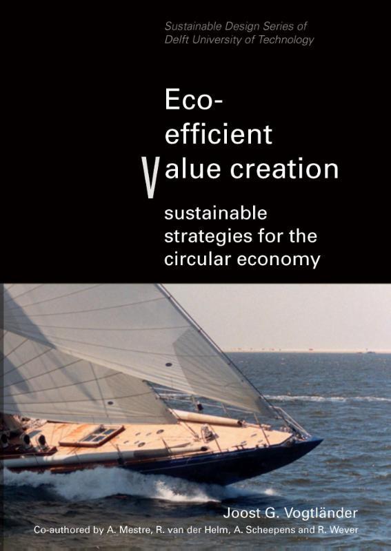 Joost G. Vogtländer, Ana Mestre, Rosan van der Helm, Arno Scheepens,Eco-efficient value creation