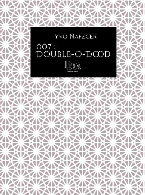 Yvo Nafzger,007 : Double-O-Dood