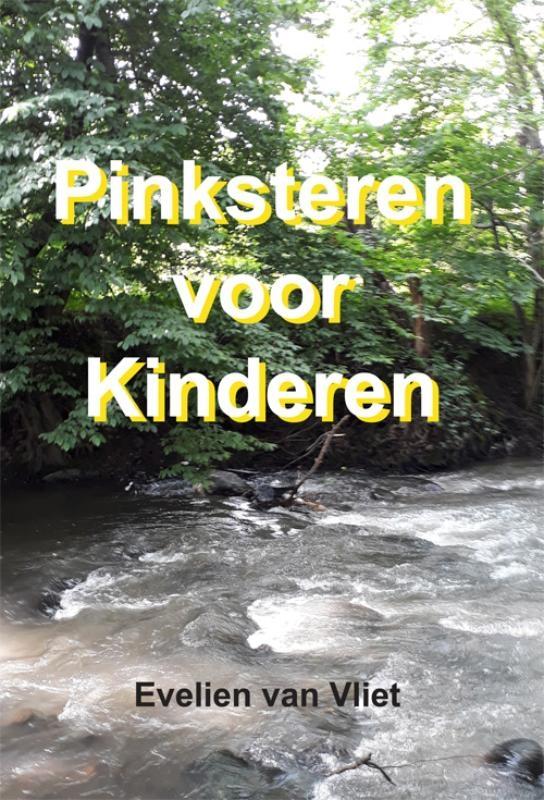 Evelien van Vliet,Pinksteren voor kinderen