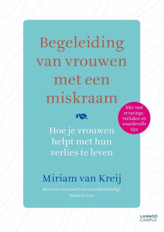 Miriam van Kreij,Begeleiding van vrouwen met een miskraam