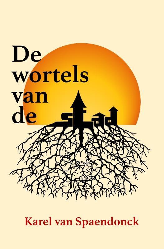 Karel van Spaendonck,De wortels van de stad