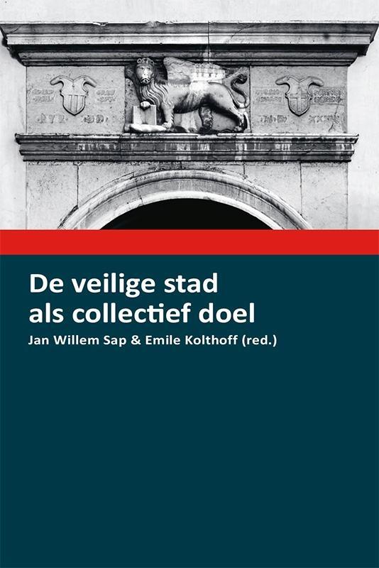 Jan Willem Sap,De veilige stad als collectief doel