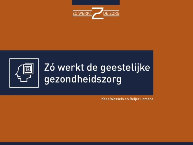 Kees Wessels, Reijer Lomans,Zó werkt de geestelijke gezondheidszorg