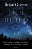 Brian Greene,Until the End of Time