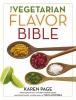 Page, Karen,The Vegetarian Flavor Bible