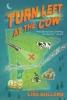 Bullard, Lisa,Turn Left at the Cow