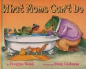Wood, Douglas,What Moms Can`t Do