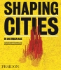 <b>Ricky Burdett</b>,Shaping Cities in an Urban Age