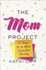 Lipp, Kathi,   Gregory, Cheri,The Mom Project