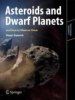Dymock, Roger,Dwarf Planets and Asteroids and How to Observe Them