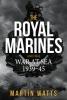 Watts, Martin,Royal Marines and the War at Sea 1939-45