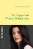 <b>Vanessa  Schneider</b>,Tu t`appelais Maria Schneider