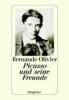 Olivier, Fernande,Picasso und seine Freunde