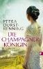 Durst-Benning, Petra,Die Champagnerkönigin